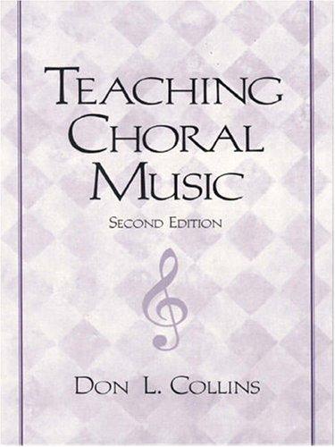 9780130813565: Teaching Choral Music (2nd Edition)
