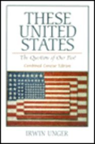 9780130815514: These United States: The Questions of Our Past: Combined Concise Edition