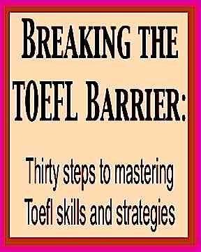 9780130815972: Breaking the Toefl Barrier: Thirty Steps to Mastering Toefl Skills and Strategies