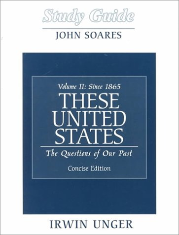 9780130816115: These United States: The Questions of Our Past Concise Edition