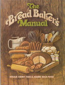 9780130816382: The Bread Baker's Manual: The How's and Why's of Creative Bread Making (The Creative cooking series)