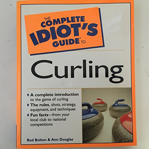 9780130818157: Complete Idiots Guide To Curling
