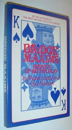 Bridge Maxims: Secrets of Better Play: Grant, Audrey, Rodwell,