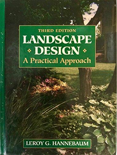 Landscape Design: A Practical Approach: Leroy G. Hannebaum