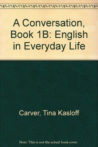 9780130823113: A Conversation, Book 1B: English in Everyday Life