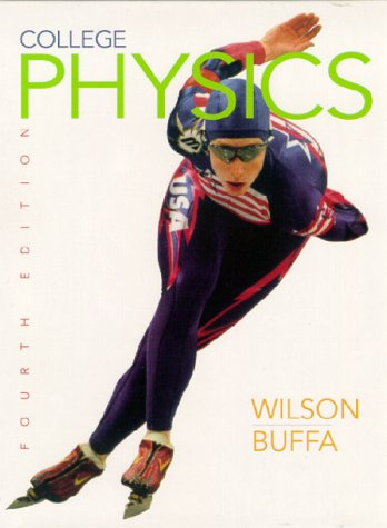 College Physics (4th Edition): Jerry D. Wilson,