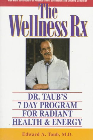 9780130824639: The Wellness Rx: Dr. Taub's 7 Day Program for Radiant Health & Energy