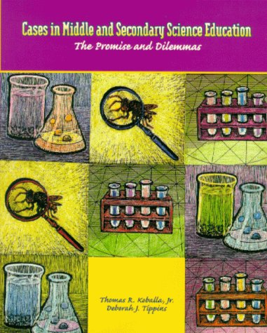 9780130824684: Cases in Middle and Secondary Science Education: The Promise and Dilemmas
