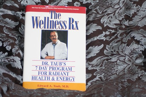 9780130824714: The Wellness Rx: Dr. Taub's 7 Day Program for Radiant Health & Energy