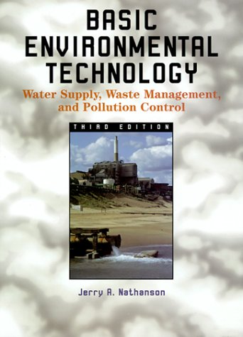9780130826268: Basic Environmental Technology: Water Supply, Waste Management, and Pollution Control (3rd Edition)