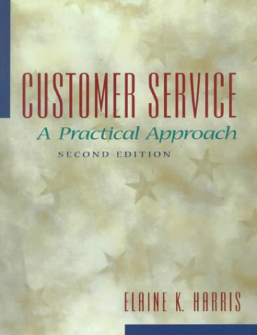 9780130826657: Customer Service: A Practical Approach