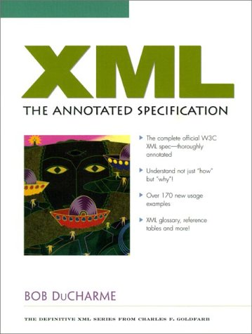 9780130826763: XML: The Annotated Specification