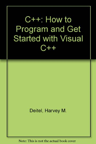 9780130827142: C++: How to Program and Get Started with Visual C++