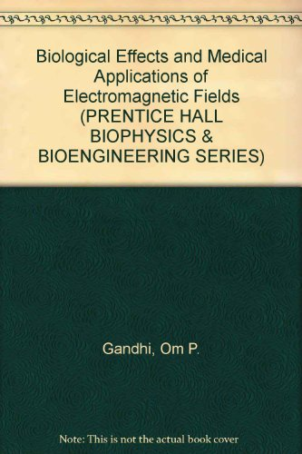 9780130827289: Biological Effects and Medical Applications of Electromagnetic Fields (PRENTICE HALL BIOPHYSICS & BIOENGINEERING SERIES)