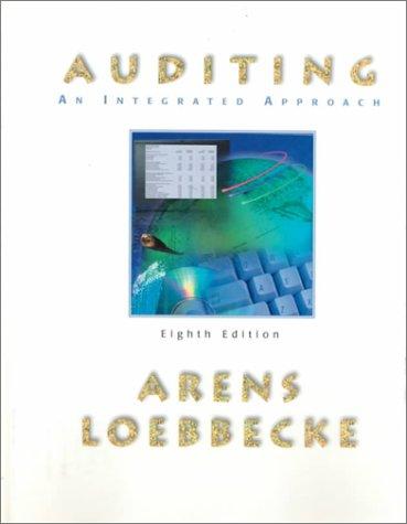 Auditing: An Integrated Approach: Alvin Arens, Loebbecke