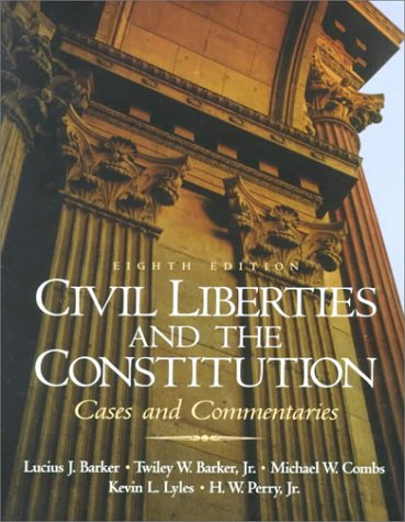 9780130828972: Civil Liberties and the Constitution: Cases and Commentaries (8th Edition)