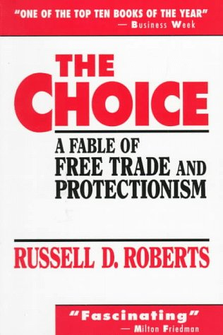 9780130830081: Choice, The: A Fable of Free Trade and Protectionism