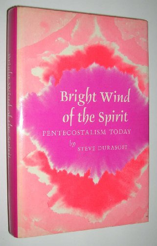 9780130830890: Bright Wind of the Spirit: Pentecostalism Today