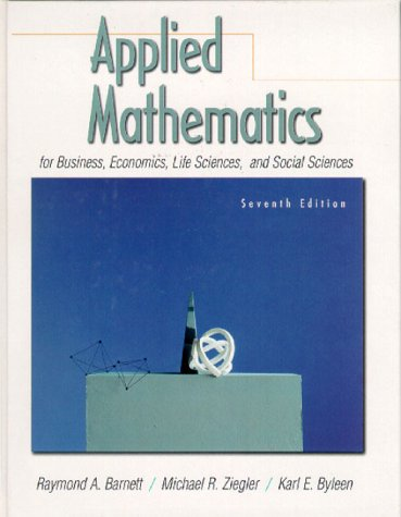 9780130831200: Applied Mathematics for Business, Economics, Life Sciences and Social Sciences