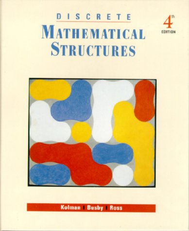 Discrete Mathematical Structures (4th Edition): Bernard Kolman, Robert