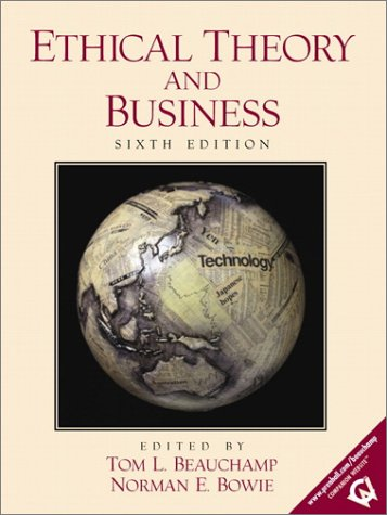 9780130831446: Ethical Theory and Business (6th Edition)