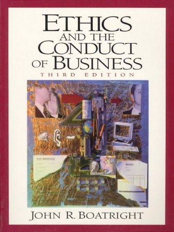 9780130831453: Ethics and the Conduct of Business (3rd Edition)