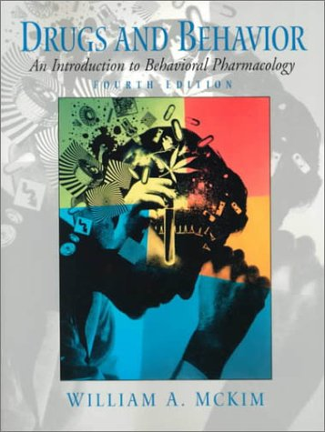 9780130831460: Drugs and Behavior: An Introduction to Behavioral Pharmacology (4th Edition)