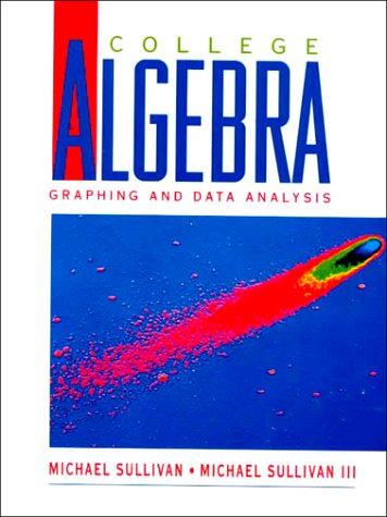 9780130831606: College Algebra: Graphing and Data Analysis