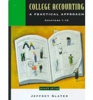 9780130831736: College Accounting: A Practical Approach : Chapters 1-10