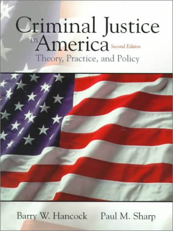 9780130832290: Criminal Justice in America: Theory, Practice, and Policy (2nd Edition)