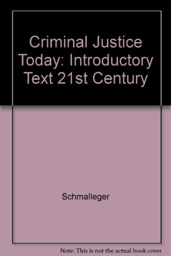 9780130832603: Criminal Justice Today - An Introductory Text for the 21st Century