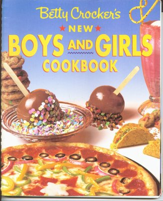 Betty Crocker's New Boys and Girls Cookbook: Betty Crocker