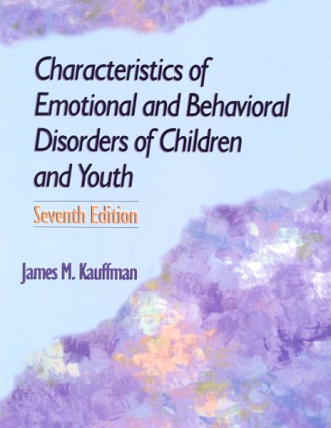 9780130832832: Characteristics of Emotional and Behavioral Disorders of Children and Youth (7th Edition)