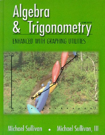 9780130833341: Algebra & Trigonometry Enhanced with Graphing Utilities (2nd Edition)