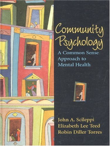 Community Psychology: A Common Sense Approach to Mental Health: Scileppi, John A.; Teed, Elizabeth ...