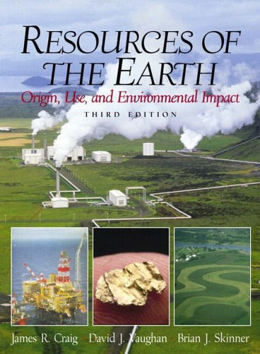 9780130834102: Resources of the Earth: Origin, Use, and Environmental Impact (3rd Edition)