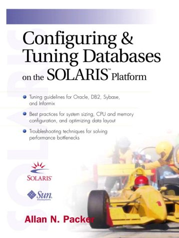 9780130834171: Configuring and Tuning Databases on the Solaris Platform (Sun Microsystems Press)