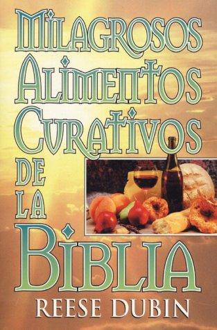 9780130834256: Milagrosos alimentos curativos de la Biblia