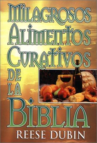 9780130834263: Milagrosos Alimentos Curativos de la Biblia