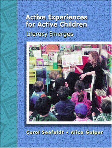 ACTIVE EXPERIENCES FOR ACTIVE CHILDREN : Literacy Emerges