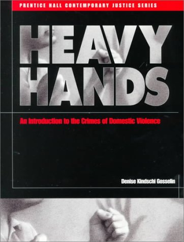 9780130835253: Heavy Hands: An Introduction to the Crimes of Domestic Violence
