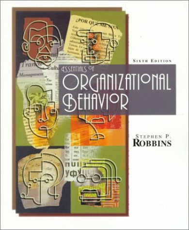 Essentials of Organizational Behavior (6th Edition): Stephen P. Robbins