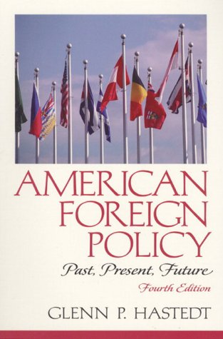 9780130835796: American Foreign Policy: Past, Present, Future (4th Edition)