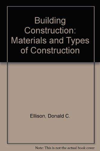 9780130836502: Building Construction: Materials and Types of Construction