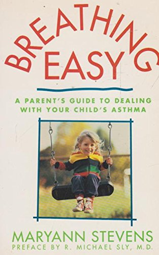 9780130836922: Breathing Easy: A Parent's Guide to Dealing With Your Child's Asthma