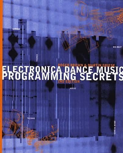 9780130836960: Electronica Dance Music Programming Secrets