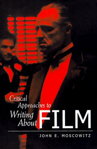 9780130837073: Critical Approaches to Writing About Film