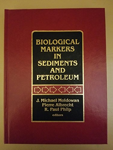 9780130837424: Biological Markers in Sediments and Petroleum: A Tribute to Wolfgang K. Seifert