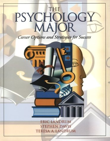 Psychology Major, The: Career and Strategies for: R. Eric Landrum,