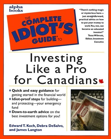 9780130838865: The Complete Idiot's Guide to Investing Like a Pro in Canada